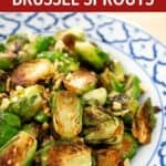 Pan seared brussel sprouts with fried garlic on top