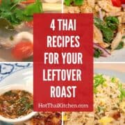 A grid of 4 images of Thai dishes that use leftover roast. With text: 4 Thai recipes for your leftover roast""