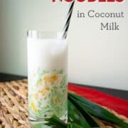 """a glass of lod chong singapore with text overlay """"bubble tea noodles in coconut milk"""" and """"hotthaikitchen.com"""""""